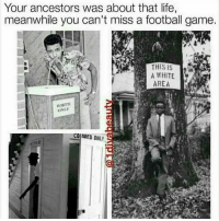 Black Lives Matter, Football, and Life: Your ancestors was about that life,  meanwhile you can't miss a football game.  A WHITE  AREA  WHITE  ONLY  COLORED ONLY That life though ✊🏿✊🏽✊🏾✊🏻 civilrightsmovement BLACKLIVESMATTER BLM