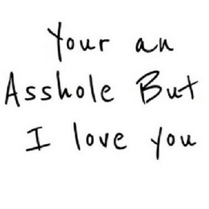 https://iglovequotes.net/: Your  Asshole But  an  I love You https://iglovequotes.net/