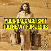 "God, Jesus, and Love: YOUR BAGGAGE ISN'T  TOD HEAVY FOR JESUS Jesus said, ""Come to me, all of you who are weary and carry heavy burdens, and I will give you rest."" Matthew 11:28 Bible sonofgod424 God Love Redeemed Saved Christian Christianity Pray Chosen jesus lord truth praying christ jesuschrist bible word godly angels cross faith inspiration jesussaves worship yahweh holyspirit praise spiritualwarfare"