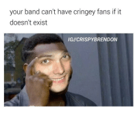 your band can't have cringey fans if it  doesn't exist  IGI/CRISPYBRENDON Q: how do you drink your coffee? - also sorry for posting so few I work from 10 until 6 but I'll try my best to post! ❤