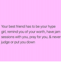 What else are best friends for? 🤗 ( @scousebarbiex ): Your best friend has to be your hype  girl, remind you of your worth, have jam  sessions with you, pray for you, & never  judge or put you down What else are best friends for? 🤗 ( @scousebarbiex )