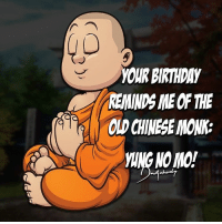 Happy 21st birthday to my beautiful finace 😃🎉 heres a birthday pun for everyone! 🎉🎉 . . . . . monk chinese birthday 21 party love joke memes funny dadjokes puns dirty classic lol photooftheday instagood humor jokes like 2017: YOUR BIRTHDAY  REMINDS MEOFTHE  OLD CHINESE MONK Happy 21st birthday to my beautiful finace 😃🎉 heres a birthday pun for everyone! 🎉🎉 . . . . . monk chinese birthday 21 party love joke memes funny dadjokes puns dirty classic lol photooftheday instagood humor jokes like 2017