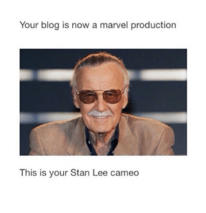 ilovebeingjoyful: YAAASS!: Your blog is now a marvel production  This is your Stan Lee cameo  IS IS ilovebeingjoyful: YAAASS!