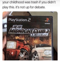 PlayStation, Trash, and Debate: your childhood was trash if you didn't  play this. it's not up for debate  PlayStation.2 Y'all remember this? 🎮🤔 https://t.co/GySMSpkzdd