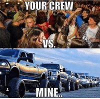 Heck yes! Drop a like and tag the squad!!: YOUR CREW  VS  MINE Heck yes! Drop a like and tag the squad!!