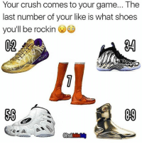 Which shoes are you rockin? 🤔 . Follow me @Sportzmixes For More❤️: Your crush comes to your game... The  last number of your like is what shoes  you'll be rockin  02  34  IL  09  Break Which shoes are you rockin? 🤔 . Follow me @Sportzmixes For More❤️