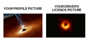 MeIRL, Picture, and Drivers: YOUR DRIVER'S  LICENCE PICTURE  YOUR PROFILE PICTURE meirl