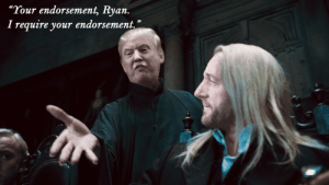 """daily-harrypotter-world:  Harry Potter and the Corrupt Mainstream Media: """"Your endorsement, Ryan  I require your endorsement.""""  09 daily-harrypotter-world:  Harry Potter and the Corrupt Mainstream Media"""