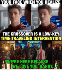 "Hype, Low Key, and Memes: YOUR FACE WHEN YOU REALIZE  IGIBLERD VISION  THE CROSSOVER IS A LOW-KEY  TIME TRAVELING INTERVENTION  ILWEIRE HERE BECAUSE  WE LOVE YOU, BARRY ""...now stop fucking with the timeline."" 😂 Okay. I'm starting to feel bad for @grantgust now. Even the alien invasion is a byproduct of Flashpoint? Damn, Barry... -- Everyone's reactions to the Flashpoint reveal easily made this one of the most satisfying episodes of TheFlash (especially Diggle's) - and that's not even considering the AWESOME Flarrow team-up action at the end! My hype is now 11 for this crossover. What did you think, Super Friends?"