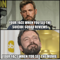 🔥❤️ suicidesquad: YOUR FACE WHEN YOU SEE THE  NAL  SUICIDE SQUAD REVIEWS  Via acomic.Boo  Memes IG  YOUR FACE  WHEN YOU SEE THE MOVIE 🔥❤️ suicidesquad