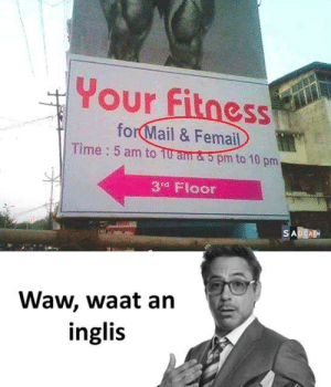 5 Am, Funny, and Mail: Your fitness  for Mail & Femail  Time 5 am to 10 am & 5 pm to 10 pm.  3rd Floor  SADEASH  Waw, waat an  inglis Don't miss English class😂😂😂😂