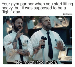 "Your gym partner when you start lifting heavy, but it was supposed to be a ""light"" day.  Gymaholic App:  https://www.gymaholic.co  #fitness #motivation #gymaholic #workout #meme: Your gym partner when you start lifting heavy, but it was supposed to be a ""light"" day.  Gymaholic App:  https://www.gymaholic.co  #fitness #motivation #gymaholic #workout #meme"
