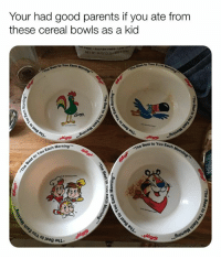 Memes, Parents, and Best: Your had good parents if you ate from  these cereal bowls as a kid  NET WT 36 02 (225  Best to You Each  Bent to You E  Each Morning  The Best to You