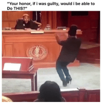 "Funny, Twitter, and Answers: ""Your honor, if i was guilty, would i be able to  Do THIS?"" Nah I need answers lmaoo 👉🏽(via: yungmimosas-twitter)"