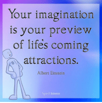 What are you dreaming up?: Your imagination  is your preview  of lifes coming  attractions.  Albert Einstein  pirił Science What are you dreaming up?