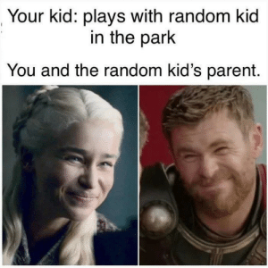 Kids, Mom, and Random: Your kid: plays with random kid  in the park  You and the random kid's parent. Literally my mom via /r/wholesomememes https://ift.tt/2mDINSw