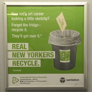 Who hurt you NYC Sanitation copy writer?: Your kid's art career  looking a little sketchy?  Forget the fridge-  recycle it.  They'll get over it.*  REAL  NEW YORKERS  RECYCLE.  *Eventually.  Celebrating 30 Years of Recycling!  nycrecycles.org call 311  AYO NYCsanitation NYCzerowaste  #NYCRecycles  sanitation  NYC  30TH Who hurt you NYC Sanitation copy writer?