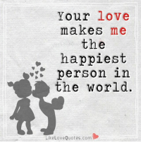 Your love  makes  me  the  happiest  person in  the world.  Like Love Quotes com from @bennie_luvv @likelovequotes: Your love makes me the happiest person in the world. Bennie_luvv Likelovequotes Follow4follow Fff Ifb