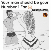 Facts, Fye, and Goals: Your man should be your  Number 1 Fanvi  @KING.SMILES For Good Quality Fye Memes To Post On Your Page, Go Check Out👉🔥@fyeassmemes🔥 FOLLOW THE CREW 🔥@king_smiles_ 🔥@leggygirl1 🔥@bscott_206 fyeassmemes king_smiles_ leggygirl1 bscott_206 love followback realtalk facts goals lovequotes relationshipgoals photooftheday truestory sexuall inlove powercouples quotes relationships numberone webstagram quotesofthegram strongwomen positivevibes truelove bestoftheday worth babe honesty truthbetold lit