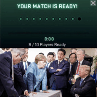 9gag, Memes, and Match: YOUR MATCH IS READY!  0:00  9/10 Players Ready Ready, player 10?⠀ merkel trump gaming 9gag