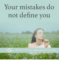 <3 Positive Life Affirmations  .: Your mistakes do  not define you  Positive Life Affirmations.net <3 Positive Life Affirmations  .