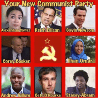 The Democratic Party of the current year: Your New.Communist Party  Alexandria Cortez Keith Ellison Gavin Newsom  Corey Booker  llhan Omar  Andrew Gillum Beto,O'Rourke Stacey Abram The Democratic Party of the current year