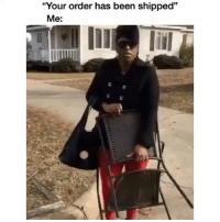 """Memes, Any Minute, and Been: """"Your order has been shipped""""  Me: *Should be any minute now* (contact us at partner@memes.com for credit-removal)"""
