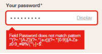 I wish these password requirements were more explicit Oh. Thanks.: Your password*  Display  Field Password does not match pattern  '^(7-.*LAZI K?:/a-zj)(?=.* [0-9] )[AZa I wish these password requirements were more explicit Oh. Thanks.