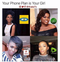 What's your phone plan😁😁😁😁 ➡️ Follow @KraksHQ   @KraksRadio   @KraksTV: Your Phone Plan is Your Girl  CO) f @KraksTv  MTN  airtel  do  etisalat What's your phone plan😁😁😁😁 ➡️ Follow @KraksHQ   @KraksRadio   @KraksTV