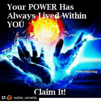 Repost @noble_omerta with @repostapp what are yo afraid of ? There's great power within 👣🗣: Your POWER Has  Always Lived Within  YOU  Powerfulliving  Claim It!  noble omerta Repost @noble_omerta with @repostapp what are yo afraid of ? There's great power within 👣🗣