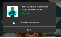 Excellent: Your purchase of Excellent  Employee succeeded!  Excellent  300  Your balance is now -263  OK