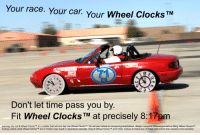 "Reddit, Army, and Paradox: Your race. Your car. Your Wheel Clocks  TM  U. S. ARMY  71  ES  0  9  Don't let time pass you by.  Fit Wheel ClocksTM at precisely 8:17pm  warning: Do not fit Wheel Clocks TM to a vehicle that will one day use Wheel Clocks TM. Do not use vehicle to transport grandchildren. Always consult a Chonologist before fitting Wheel Clocks TM  Exiting vehicle while Wheel Clocks are in motion may result in resonance cascade. Only fit wheel Clocks™ at 8:17pm. Failure to follow any of these instructions has caused a time paradox. <p>[<a href=""https://www.reddit.com/r/surrealmemes/comments/8mtplx/take_her_for_a_spin/"">Src</a>]</p>"