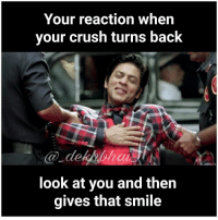 TAG your crush or someone you love 😜☺️: Your reaction when  your crush turns back  look at you and then  gives that smile TAG your crush or someone you love 😜☺️