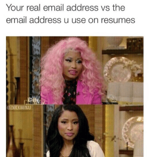 Tumblr, Email, and Http: Your real email address vs the  email address u use on resumes  ke  @ZNICKIMINAJ Follow us @studentlifeproblems