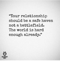 """enough already: """"Your relationship  should be a safe haven.  not a battlefield.  The world is hard  enough already.""""  AR  RELATIONSHIP  RULES"""