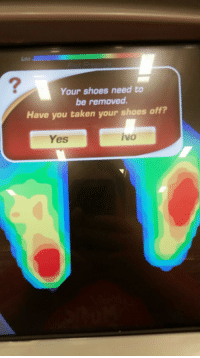 Bad, Funny, and Shoes: Your shoes need to  be removed.  Have you taken your shoes off?  ivo  Yes The Dr. Scholls machine made me feel bad about my size 13US 6E Wide feet