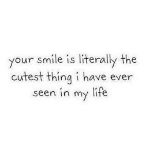 https://iglovequotes.net/: your smile is literally the  cutest thing i have ever  life  seen in  my https://iglovequotes.net/