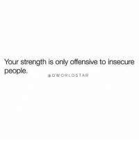 """""""Strength is power...remain strong..."""" 💪🙌 @QWorldstar https://t.co/WEVJktsUpU: Your strength is only offensive to insecure  people.  a Q WORLDSTAR """"Strength is power...remain strong..."""" 💪🙌 @QWorldstar https://t.co/WEVJktsUpU"""