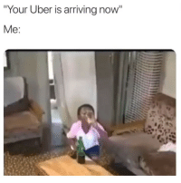 """Tag a alcoholic: How the pregame be like 😂💀: Your Uber is arriving now""""  Me: Tag a alcoholic: How the pregame be like 😂💀"""