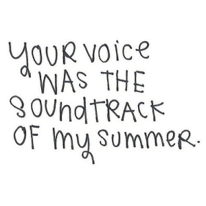 https://iglovequotes.net/: YOUR Voice  WAS THE  8 oundTRACK  Of my summer. https://iglovequotes.net/