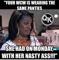 """""""YOUR WCWISWEARING THE  SAME PANTIES  SHEHADONIMONDAY  WITH HER NASTY ASS!!!"""" Some of yall be having crushes on the wrong hoes!! 😂😂😂😂 GO FOLLOW THE SQUAD 👣👣👣👣👣 @quotekillahs 👈 @ogboombostic 👈 @_prettypriceless_ 👈 and the Queen of quotes 👑@quotesfromtheheart100 👈 for 🔥 quotes and funny memes!!! 👣👣👣👣👣 picgamecrazy quotekillahs lmaobruh dead hoodmemes nochill ctfu lmaomynigga instafunny funnymemes meme frfr pettymemes itbelikethat instacomedy niggasbelike bitchesbelike thefaceumake lmfao hoodshit instajokin imweak instahysterical nochillbutton funniest15seconds byefelicia rns wcw kandiburruss rhoa"""