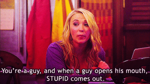 https://iglovequotes.net/: You're a-guy, and when a guy opens his mouth,  STUPID comes out. https://iglovequotes.net/