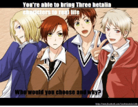 ....France....england.... and germany /prussia/russia ( i cant chooose for the last one) i'd make france and england get married: You're able to bring Three hetalia  life  Who would you choose and ....France....england.... and germany /prussia/russia ( i cant chooose for the last one) i'd make france and england get married