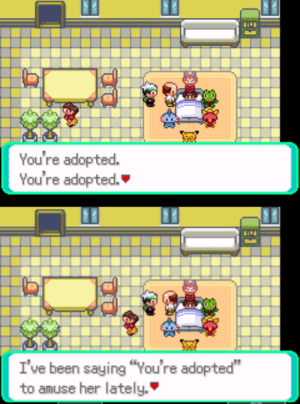 "Been, Her, and Looking: You're adopted.  You're adopted.  I've been saying ""You're adopted""  to amuse her lately. Just started playing emerald this morning and already things are looking great!"