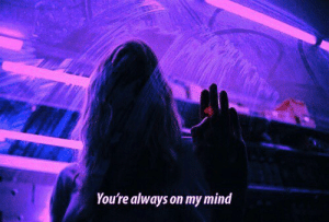 Always On: You're always on my mind
