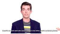 Tumblr, youtube.com, and Blog: youre  an adult male who sees no flaws in his father, you'te an insame pers  on. tssathompson: John Mulaney  Nick Kroll Answer the Web's Most Searched Questions