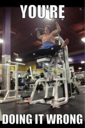 Gym, Memes, and Fitness: YOU'RE  DOING IT WRONG 73 Gym Memes & Fitness Memes To Make You Laugh | OriGym