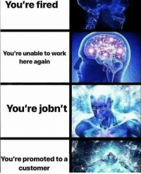 Dank, Meme, and Party: You're fired  You're unable to work  here again  You're jobn't  You're promoted to a  customer dank meme party LA is 2 weeks - link in bio to snag $10 pre-sales