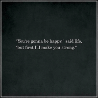 "Memes, Politics, and Apathy: ""You're gonna be happy,"" said life,  ""but first I'll make you strong."" Yoy were given this life because you are strong enough to live it. You said you were going to improve as a human being last year, I know a lot went on and you didn't quite make the changes, you promised yourself and your family. The seasons change, the earth changes, you must also change. For life is change and change must come. The most important question you can ask yourself is this; Are you happy? Did you spend the last year happy, or were you depressed? Were you stressed? (Aka a city dwellers way of saying they are unhappy) Or did you spend the whole year relaxed and at peace with your existence. Happiness is transient, just like time itself. Living life moment to moment is the best way to maintain sanity. The more moments you spend happy, the better your quality of life will be. What are you going to do this year to be happier? Some of the simple things you can do: Stop f*cking people you don't like for reasons you don't know. Stop Drinking alcohol, sugar, excessive amounts of caffeine. Stop smoking, just stop it, lung cancer is not cool or fun. Start exercising, It doesn't matter how you do it, but you have been saying you are going to get fit for the whole of your adult life, sort it out or stop chatting sh*t. Start eating clean, healthy and nutritious foods, how are you going to have inner harmony when you poison your body everyday. Love without conditions, conditions for yourself or others, obviously don't let someone disrespect you, but the way you are going you are acting emotionless, you are to end up alone, for fear of being hurt. Get involved in politics, activism and positive social movements; you can make a difference, apathy will leave you feeling depressed. Everybody is human so you can change things for the better if you want to. Start today, for tomorrow isn't promised. There are so many things that I have done to affect myself and others positively, because this is how you find happiness :) chakabars"