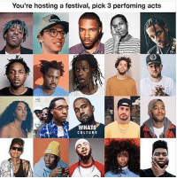 Who you got for the @rap Festival ? ➡️ TAG 5 FRIENDS ➡️ TURN ON POST NOTIFICATIONS: You're hosting a festival, pick 3 perfoming acts  WHATS  CULTURE Who you got for the @rap Festival ? ➡️ TAG 5 FRIENDS ➡️ TURN ON POST NOTIFICATIONS